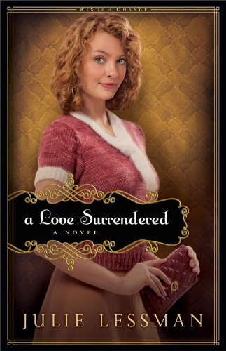 Julie Lessman - Love Surrendered, A (Winds of Change Book #3)