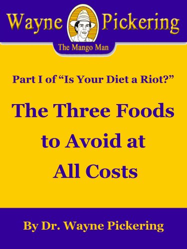 "The Three Foods to Avoid at all Costs: Part 1 of ""Is Your Diet a Riot?"