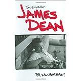 Surviving James Dean ~ William Bast