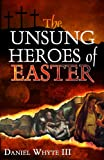 The Unsung Heroes of Easter