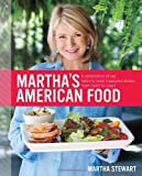 Marthas American Food: A Celebration of Our Nations Most Treasured Dishes, from Coast to Coast