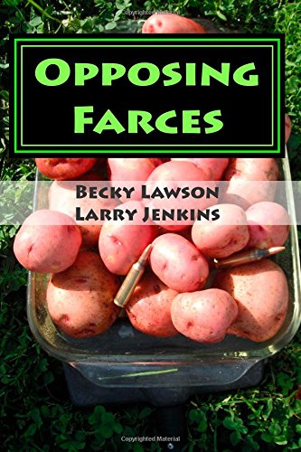 Opposing Farces: A comedy of crime, romance, and cowboying up
