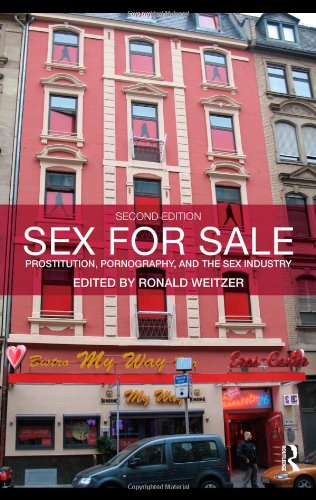 Sex For Sale: Prostitution, Pornography, and the Sex Industry