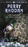 Perry Rhodan, tome 304 : Les maîtres du Pan-Thau-Ra