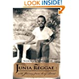 Junia Reggae :The Journey from King Street (Volume 1)