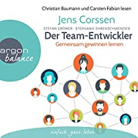 Der Team-Entwickler: Gemeinsam gewinnen lernen Hörbuch