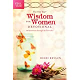 The One Year Wisdom for Women Devotional: 365 Devotions through the Proverbs (The One Year Book) ~ Debbi Bryson
