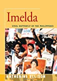 img - for Imelda: Steel Butterfly of the Philippines book / textbook / text book