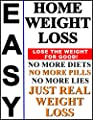 Easy Home Weight Loss: No More Diets! No More Pills! No More Lies! Just Real WEIGHT LOSS!