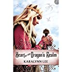 Heart of the Dragon's Realm | Karalynn Lee