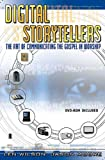 Digital Storytellers: The Art of Communicating the Gospel (with DVD)