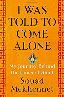 Book Cover: I Was Told to Come Alone: My Journey Behind the Lines of Jihad