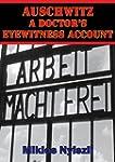 Auschwitz - A Doctor's Eyewitness Acc...