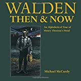 Walden Then & Now: An Alphabetical Tour of Henry Thoreau's Pond (1580892531) by Michael McCurdy