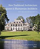 img - for New Traditional Architecture: Ferguson & Shamamian Architects: City and Country Residences book / textbook / text book