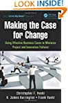 Making the Case for Change: Using Eff...