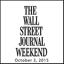 Weekend Journal 10-03-2015  by  The Wall Street Journal Narrated by  The Wall Street Journal