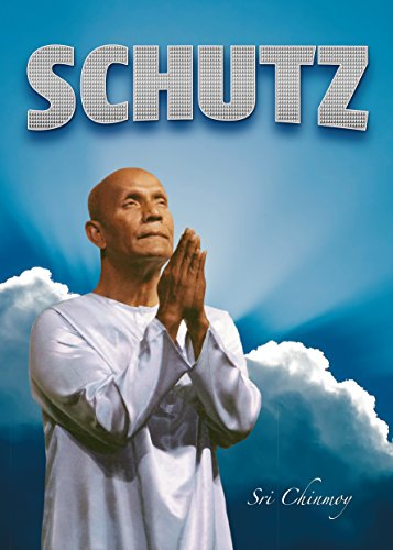 Sri Chinmoy - SCHUTZ (German Edition)