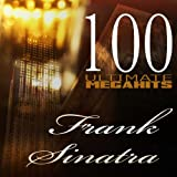 100 Ultimate Megahits of Frank Sinatra