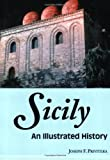 Sicily: An Illustrated History (Illustrated Histories (Hippocrene))