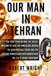 Our Man in Tehran: The True Story Beh...