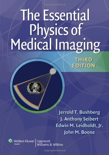 The Essential Physics of Medical Imaging, Third Edition