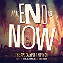 The End Is Now: The Apocalypse Triptych (       UNABRIDGED) by John Joseph Adams, Hugh Howey Narrated by Stefan Rudnicki, Mur Lafferty, Kate Baker, Scott Sigler, Anaea Lay, Tina Connolly, Norm Sherman