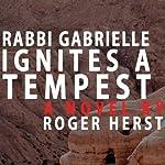 Rabbi Gabrielle Ignites a Tempest | Roger Herst