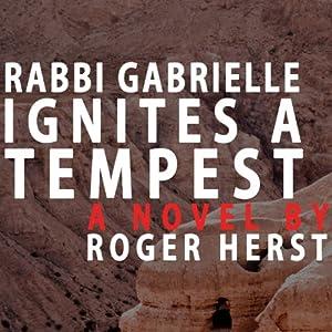 Rabbi Gabrielle Ignites a Tempest Audiobook