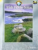 Irish Fiddle Solos: 64 Soli auf der irischen Fiddle. Violine. Ausgabe mit CD.: 64 Pieces (Schott World Music)