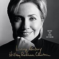 Living History Hörbuch von Hillary Rodham Clinton Gesprochen von: Hillary Rodham Clinton