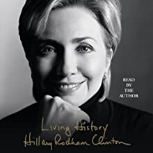 Living History Audiobook by Hillary Rodham Clinton Narrated by Hillary Rodham Clinton
