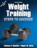 img - for Weight Training-4th Edition: Steps to Success (Steps to Success Activity Series) by Thomas R. Baechle (2012-01-01) book / textbook / text book