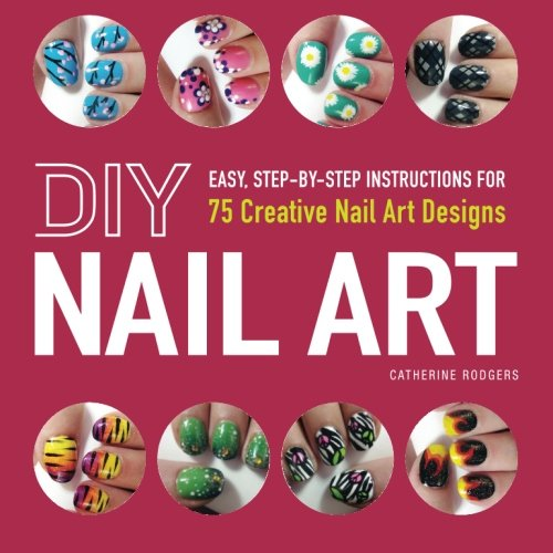 Nail Art: Easy, Step-by-Step Instructions