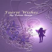 Faerie Wishes | [Valerie Bowen]