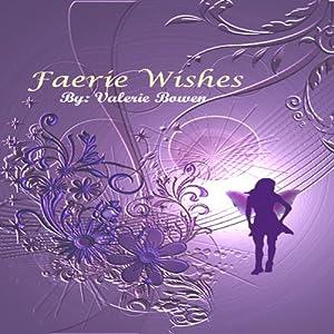 Faerie Wishes | [Valerie Bowen]