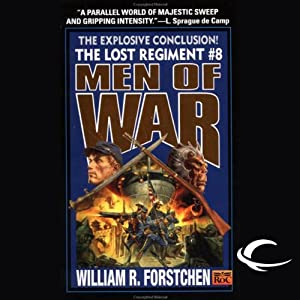 Men of War: The Lost Regiment, Book 8 | [William R. Forstchen]