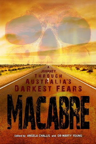 Shane Jiraiya Cummings - Macabre: A Journey through Australia's Darkest Fears