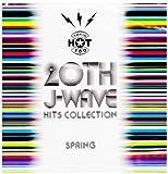 20TH J-WAVE ヒッツ・コレクション<スプリング・エディション>