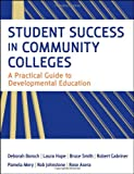 img - for Student Success in Community Colleges: A Practical Guide to Developmental Education book / textbook / text book
