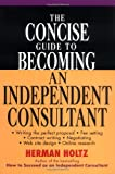 The Concise Guide to Becoming an Independent Consultant