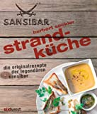  : Strandkche: Die Originalrezepte der legendren Sansibar