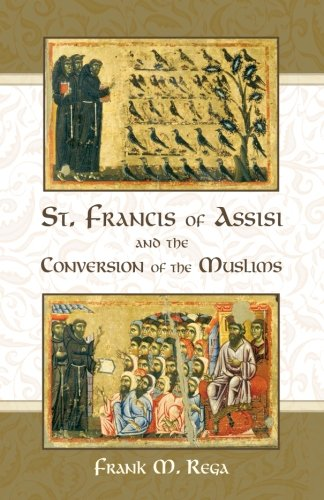 St. Francis of Assisi and the Conversion of the Muslims PDF