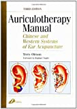 Auriculotherapy Manual: Chinese and Western Systems of Ear Acupuncture, 3e (Auriculotherapy Manual: Chinese & Western Systems of Ear Acupuncture)
