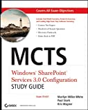 img - for MCTS Windows SharePoint Services 3.0 Configuration Study Guide: Exam 70-631 book / textbook / text book