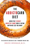 The Addictocarb Diet: Avoid the 9 Hig...