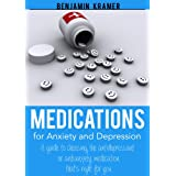 Medications for Anxiety & Depression - A guide to choosing the antidepressant or antianxiety medication that's...