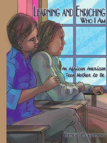 Learning And Enriching Who I Am: An African American Teen Mother To Be