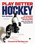 Play Better Hockey: 50 Essential Skil...