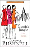 Lipstick Jungle [PB,2007] (0786893966) by Candace Bushnell